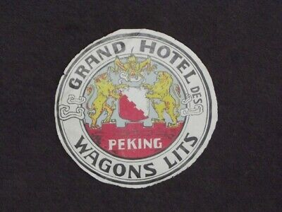 GRAND HOTEL DES WAGONS LITS PEKING CHINA Vtg 1930's LUGGAGE LABEL
