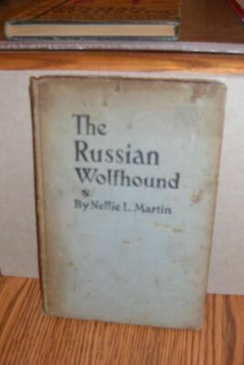 1931 first Edition The Russian Wolfhound by Nellie Martin (Borzoi)