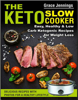 The Keto  Slow Cooker – Easy, Healthy and Low Carb Ketogenic Recipes {P.D.F}