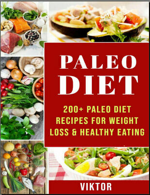 Paleo Diet CookBook – 200+ Paleo Diet Recipes For Weight Loss & Healthy  {P.D.F}