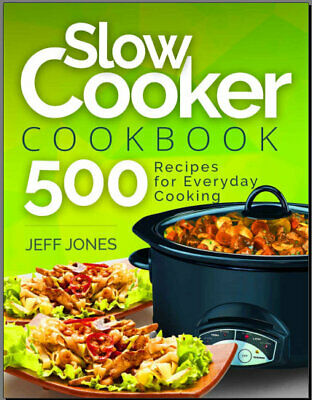 Slow Cooker Cookbook – 500 Recipes for Everyday Cooking  {P.D.F}