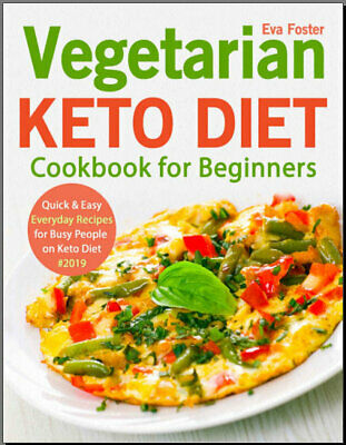 Vegetarian Keto Diet Cookbook for Beginners – Quick & Easy Everyday Reci {P.D.F}