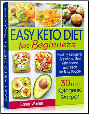 Easy Keto Diet for Beginners – Healthy Ketogenic Appetizers, Best Keto   {P.D.F}