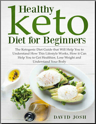 Healthy Keto Diet for Beginners – The Ketogenic Diet Guide that Will Hel {P.D.F}