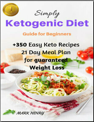 Keto – Simply Ketogenic Diet for Beginners – Guide to Ketogenic Diet   {P.D.F}