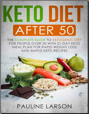 Keto Diet After 50 – The Complete Guide to Ketogenic Diet for People  {P.D.F}