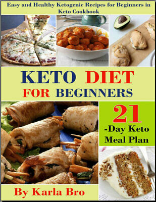 Keto Diet for Beginners – 21-Day Keto Meal Plan – Easy and Healthy Keto  {P.D.F}