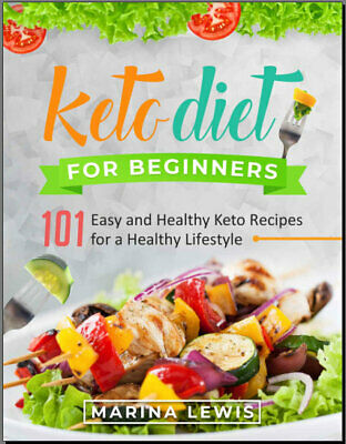 KETO DIET FOR BEGINNERS – 101 E--- -nd Healthy Keto R--i--- for a H--lth {P.D.F}