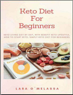 Keto Diet For Beginners – Keto Living Day By Day, With Benefit Keto   {P.D.F}
