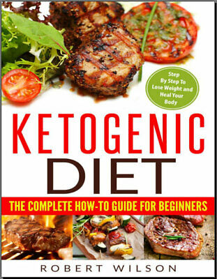Ketogenic Diet – The Complete How-To Guide For Beginners – Ketogenic  {P.D.F}