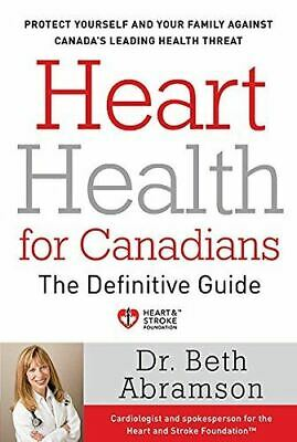 Heart Health For Canadians: The Definitive Guide [Paperback] Abramson, Beth