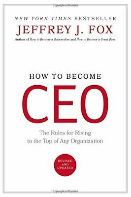 How to Become CEO: The Rules for Rising to the Top of Any Organization [Hardcove