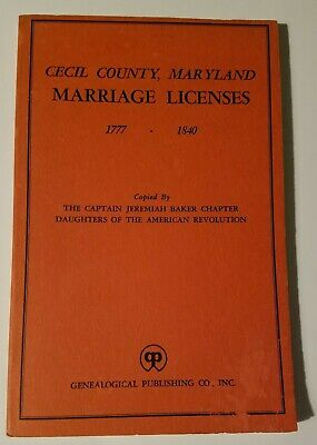 Cecil County, Maryland Marriage Licenses 1777-1840.