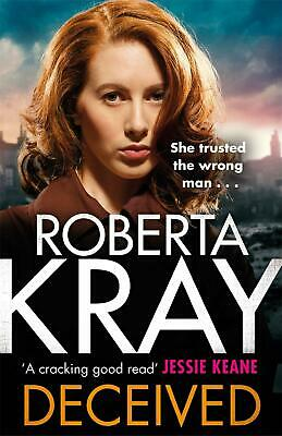 Deceived: THE BRAND NEW NOVEL. No one knows crime like Kray. by Roberta Kray (En