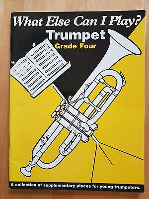 What Else Can I Play ? Trumpet Grade 4