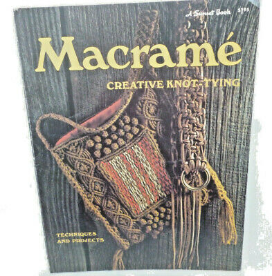 1970s VINTAGE RETRO BOOK of MACRAME - Creative Knot Tying - Sunset Book