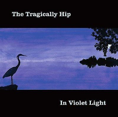 In Violet Light by The Tragically Hip (CD, Aug-2006, Universal Music Canada)