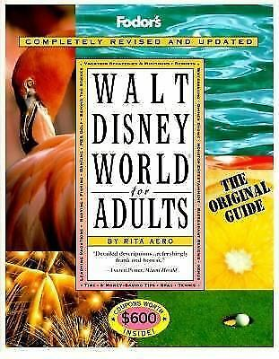 Walt Disney World for Adults: The Original Guide for Grown-ups (Special-Interest