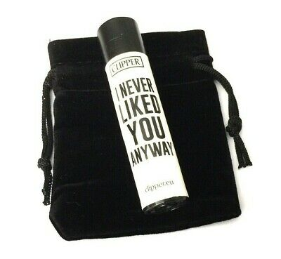 CLIPPER GAS LIGHTER Black White I NEVER LIKED YOU ANYWAY DESIGN with Gift Pouch