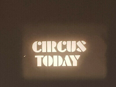 Circus Today -  Std 8 B/W 2 X 200Ft Silent Cine 8Mm Film ,Mack Sennett