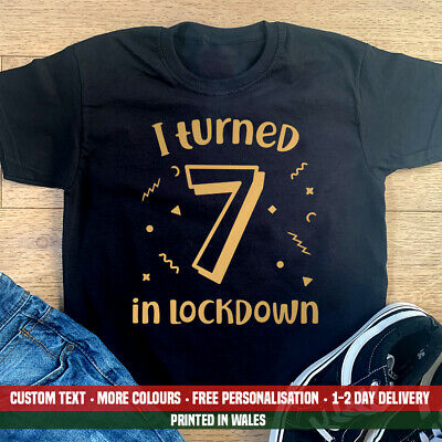 Personalised I Turned Your Age T-Shirt Lockdown Quarantine Kids /& Adults Top