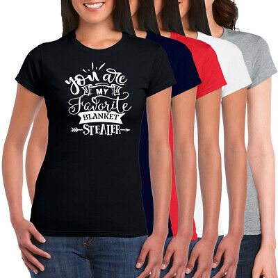 You Are My Favorite Blanket Stealer Valentines Womens Crew Neck T-shirt