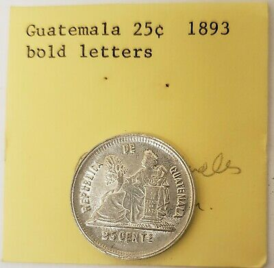 Guatemala 25c 1893 bold letters silver coin