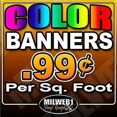 "4'x 8' 13oz Custom Color Vinyl Banner (48""x96"") .99¢ psf"