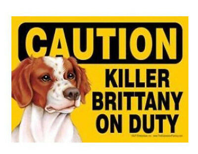 "Funny Dog Sign Caution Killer Brittany on Duty magnet 7"" x 5"""