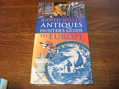 "BOOK "" ANTIQUES HUNTER'S GUIDE TO EUROPE ""JUDITH MILLER"