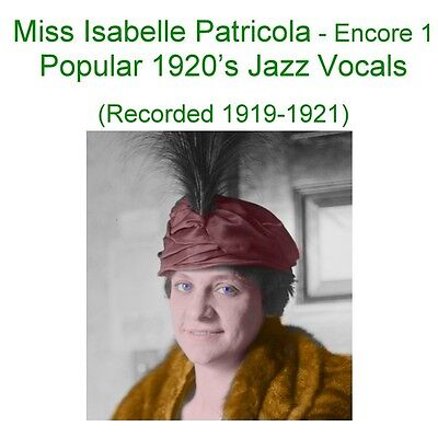 Miss Isabelle Patricola -1920's Jazz and Blues Vocals - Encore 1  - New CD