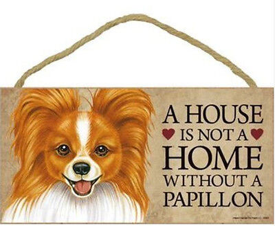 "House is Not a Home without a Papillon Wood Sign Plaque Dog 10"" x 5"" red white"