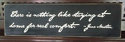 THERE IS NOTHING LIKE STAYING HOME 4 COMFORT Sign Plaque Jane Austen Quote EMMA
