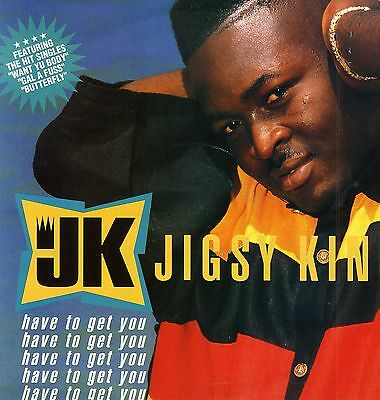 LP : JIGSY KING-have to get you  (hear)