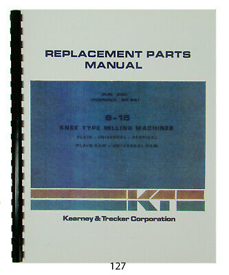 Kearney & Trecker Replacement Parts Manual for  S-15 Knee Milling Machine  *127