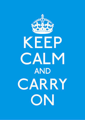 Blue Keep Calm And Carry On A1 A2 A3 A4 KC028 Other Styles Available
