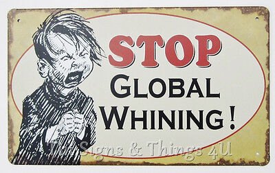 Stop Global Whining 10x6 TIN SIGN metal vtg retro rustic bar decor funny no OHW