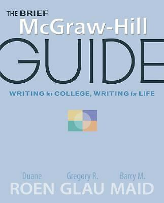 The Brief McGraw-Hill Guide : Writing for College, Writing for Life by Barry...