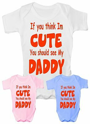 Think I'm Cute See My Daddy Funny Babygrow Vest Gift Boy Girl Baby Clothing