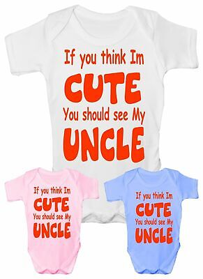 Think I'm Cute See My Uncle  Funny Babygrow Vest Gift Boy Girl Baby Clothing