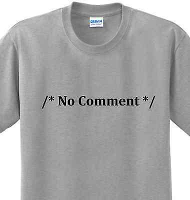 5affd7110 No Comment Funny Sayings Computer Programming Geek Humor Nerd Tee Tech T- shirt