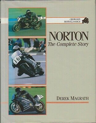 Norton The Complete Story 1898-1987 by Derek Magrath pub by Crowood in 1991