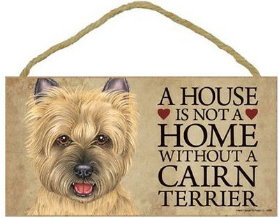 "House is Not a Home without a Cairn Terrier Sign Plaque dog 10""x 5""  tan"