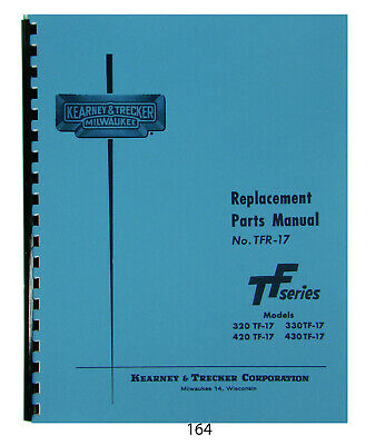 Kearney & Trecker TF-17 Models 320, 330, 420, & 430 Replacement Parts Manual*164