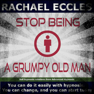 Stop Being a Grumpy Old Man, be less irritable Hypnotherapy CD, Rachael Eccles