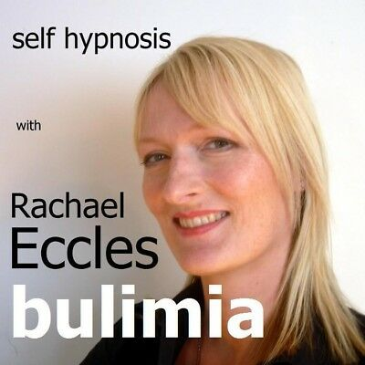 Overcome Bulimia Hypnosis, Hypnotherapy CD, Rachael Eccles