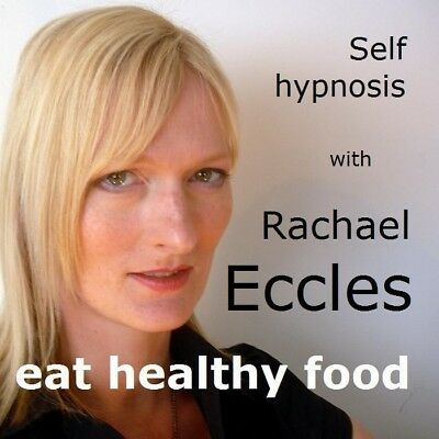 Self Hypnosis: Eat Healthy Food Hypnotherapy CD, Rachael Eccles