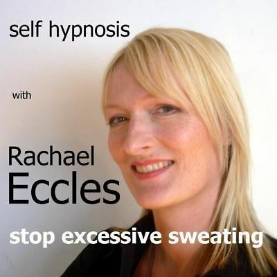 Stop Excessive Sweating Perspiration Hypnotherapy Hypnosis CD, Rachael Eccles