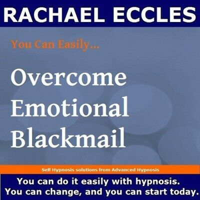 Self Hypnosis: Stop Emotional Blackmail Hypnotherapy CD, Rachael Eccles