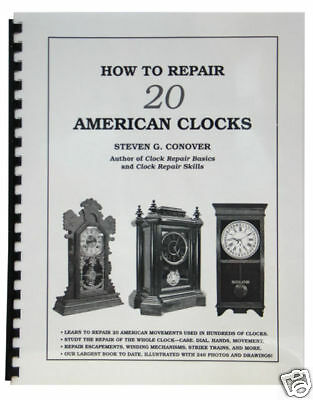 New How to Repair 20 American Clocks Book by Steven Conover (BK-110)